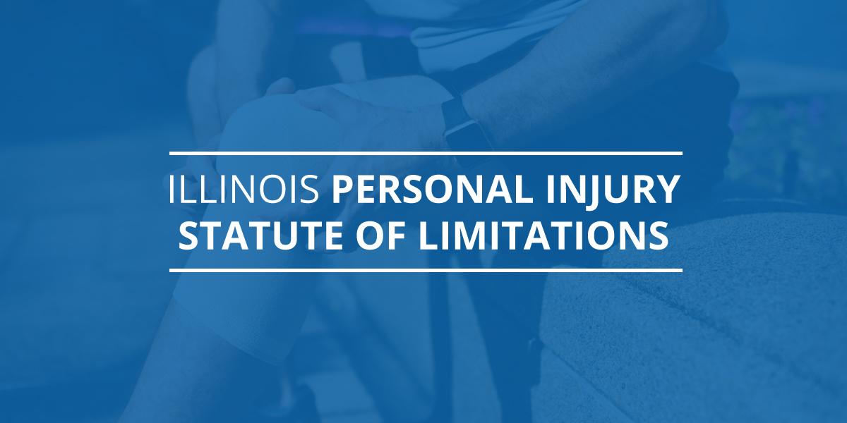 Illinois Personal Injury Statute of Limitations