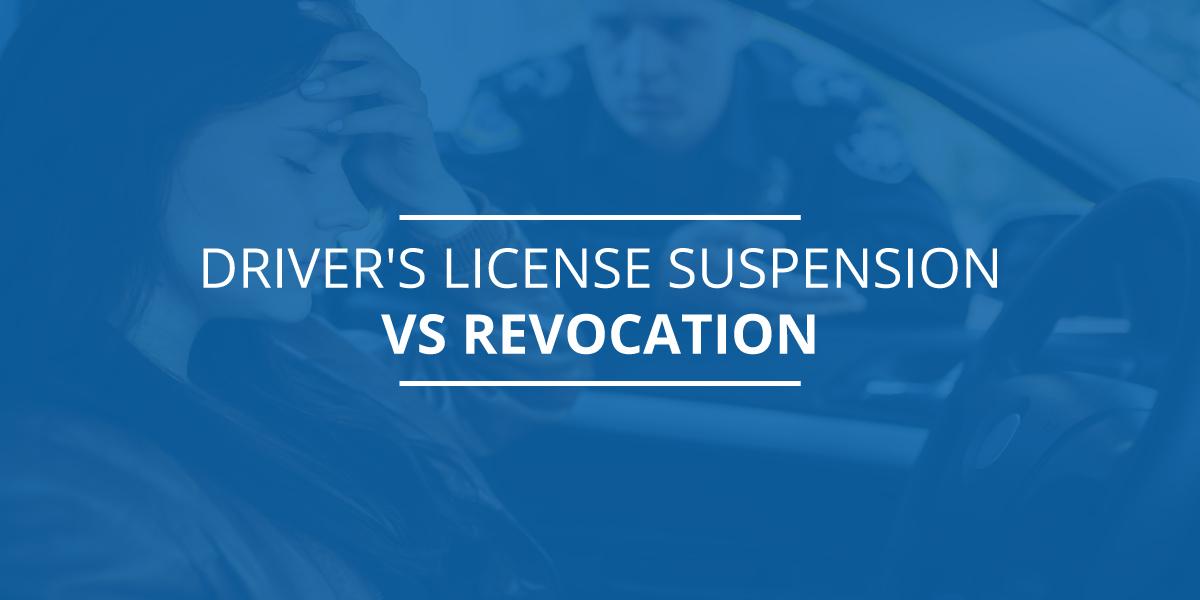 drivers license revocation vs suspension