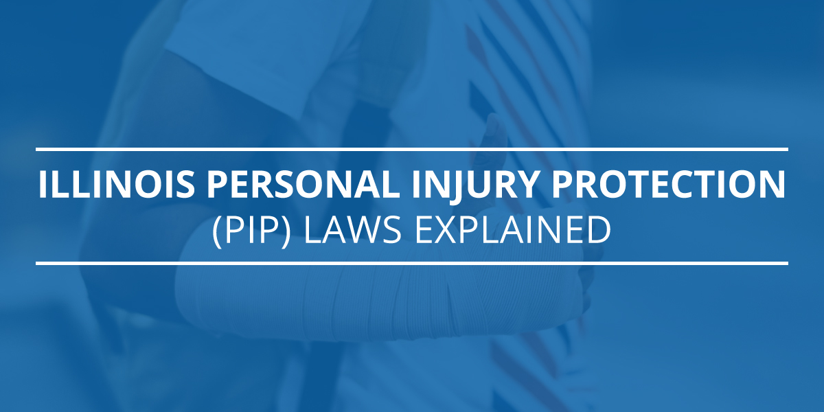 Illinois Personal Injury Protection (PIP) Laws Explained
